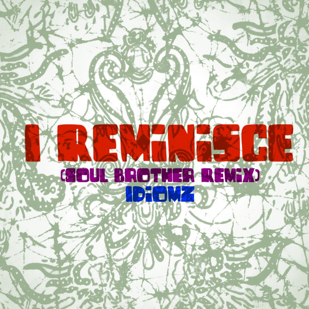 I Reminisce (Back in the Day) Soul Brother Remix